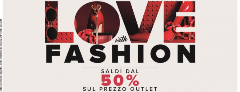 f10e0413a103c In Love with Fashion  San Valentino al Valdichiana Outlet